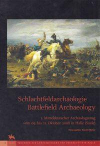 Schlachtfeldarchäologie & Archäologie des Krieges